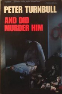 And Did Murder Him - Peter Turnbull