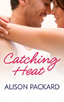 Catching Heat - Alison Packard