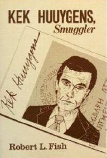 Kek Huuygens, Smuggler - Robert L. Fish