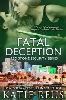 Fatal Deception - Katie Reus