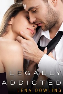 Legally Addicted - Lena Dowling