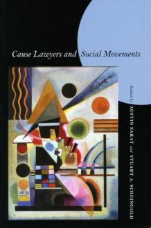 Cause Lawyers and Social Movements - Austin Sarat, Austin Sarat