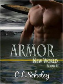 Armor [New World Book 2] - C. L. Scholey