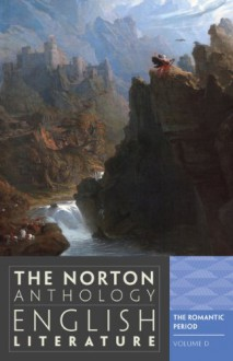 The Norton Anthology Of English Literature, Vol. D, Romantic Period - M.H. Abrams, Stephen Greenblatt, Carol T. Christ, Alfred David