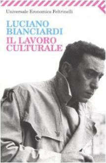 Il lavoro culturale - Luciano Bianciardi