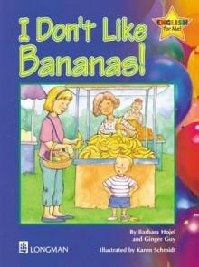 I Don't Like Bananas Storybook 6: English for Me! - Barbara Hojel, Ginger Guy