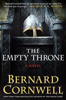 The Empty Throne: A Novel (Warrior Chronicles) - Bernard Cornwell