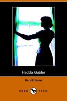 Hedda Gabler - Henrik Ibsen