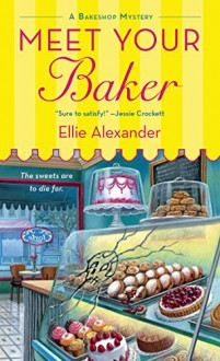 Meet Your Baker - Ellie Alexander