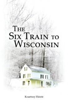 The Six Train to Wisconsin: 1 - Kourtney Heintz