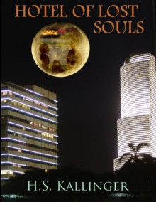Hotel of Lost Souls (The Lost Humanity Series) - H.S. Kallinger