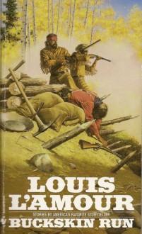 Buckskin Run - Louis L'Amour