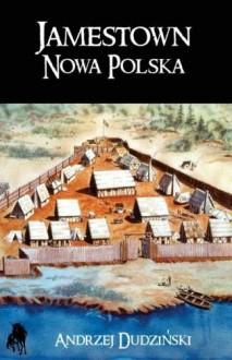 Jamestown Nowa Polska - Dudziński Andrzej
