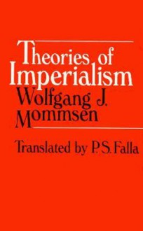 Theories of Imperialism - Wolfgang J. Mommsen, P. S.Falla