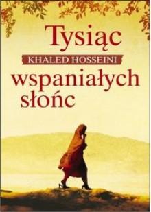 Tysiąc wspaniałych słońc - Khaled Hosseini