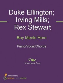 Boy Meets Horn - Duke Ellington, Irving Mills, Rex Stewart