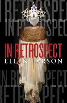 In Retrospect - Ellen Larson