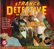Strange Detective Mysteries: When The Death Bat Flies - Norvell W Page, Wayne Rogers, Norbert Davis, Arthur Leo Zagat, George Armin Shaftel, Paul Ernst, Michael C Gwynne, Roy Worley, Roger Price