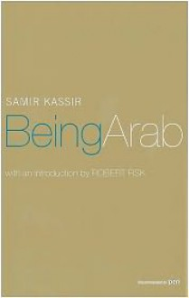 Being Arab - Samir Kassir, Will Hobson, Tariq Ali, Robert Fisk