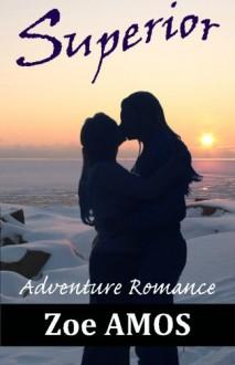 Superior: Adventure Romance - Zoe Amos, Lois Winsen