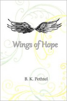 Wings of Hope - B.K. Pethtel