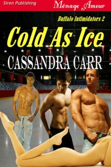 Cold As Ice - Cassandra Carr