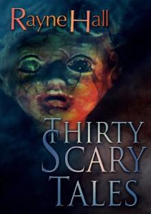 Thirty Scary Tales - Rayne Hall