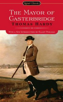 The Mayor of Casterbridge - Thomas Hardy, Elliot Perlman