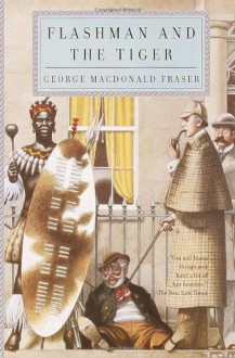 Flashman And The Tiger And Other Extracts From The Flashman Papers - George MacDonald Fraser