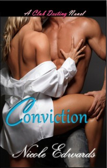 Conviction (Club Destiny, #1) - Nicole Edwards