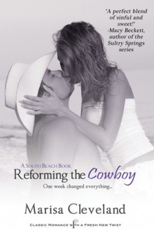 Reforming the Cowboy: A South Beach Book - Marisa Cleveland
