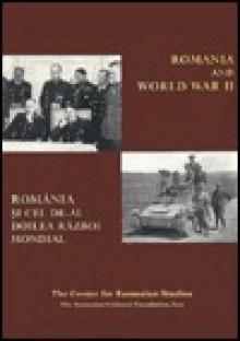 Romania and World War II - Kurt W. Treptow