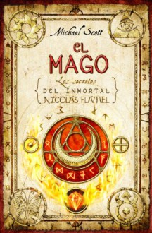El mago (Los secretos del inmortal Nicolas Flamel, #2) - Michael Scott