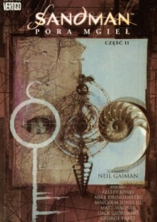 Sandman: Pora mgieł, cz.2 - Mike Dringenberg, Malcolm Jones III, Philip Craig Russell, Dick Giordano, Matt Wagner, George Pratt, Neil Gaiman