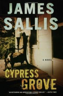 Cypress Grove - James Sallis