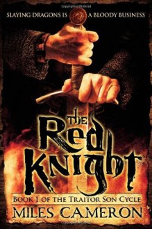 The Red Knight (The Traitor Son Cycle) - Miles Cameron