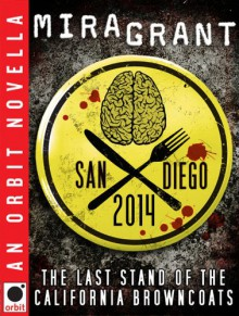 San Diego 2014: The Last Stand of the California Browncoats - Mira Grant