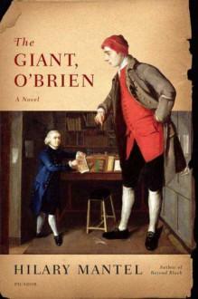 The Giant, O'Brien: A Novel - Hilary Mantel