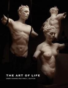 The Art of Life - Sabin Howard,Traci L. Slatton