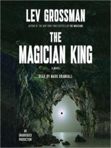 The Magician King (The Magicians #2) - Lev Grossman,Mark Bramhall
