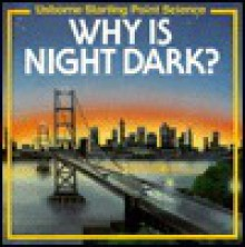Why is Night Dark? - Sophy Tahta
