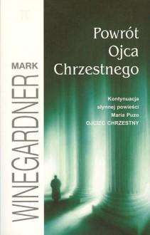 Powrót Ojca Chrzestnego - Mark Winegardner,Kołodziejczyk Grzegorz