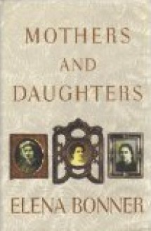 Mothers And Daughters - Elena Bonner