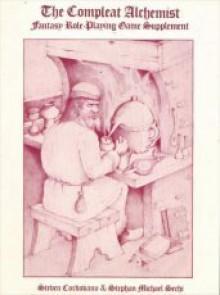 The Compleat Alchemist - Stephan Michael Sechi, Steven Cordovano