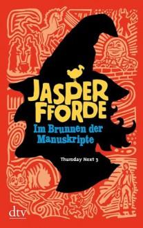 Im Brunnen der Manuskripte - Jasper Fforde, Joachim Stern