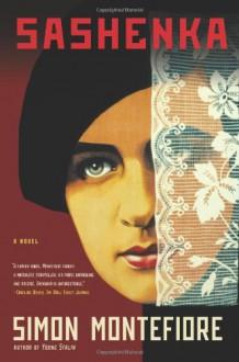 Sashenka: A Novel - Simon Sebag Montefiore