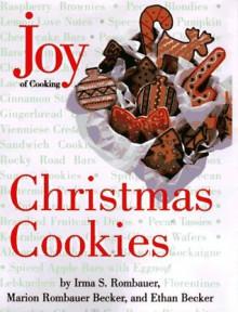 Joy of Cooking Christmas Cookies - Irma S. Rombauer, Marion Rombauer Becker, Ethan Becker