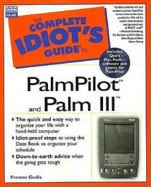 Complete Idiot's Guide to PalmPilot & Palm III - Preston Gralla
