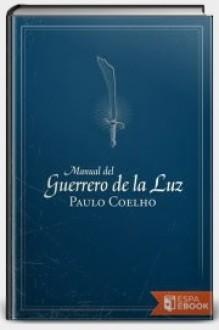 El Manual del Gerrero de la luz - Paulo Coelho