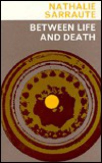 Between Life and Death - Nathalie Sarraute, Maria Jolas